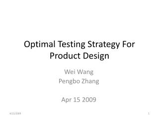 Optimal Testing Strategy For Product Design