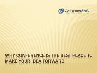 Why conference is the best place to make your idea forward