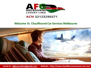 Hire chauffeur car services  Melbourne At AFG Melbourne Luxury Limo