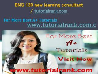 ENG 130 new learning consultant tutorialrank.com