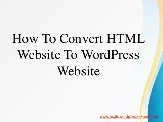 HTML to WordPress Conversion by PSDtoWordPressExpert
