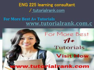ENG 225 learning consultant tutorialrank.com
