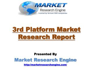 3rd Platform Market will Grow at a CAGR of 7.5% during the period 2015-2020 � by Market Research Engine