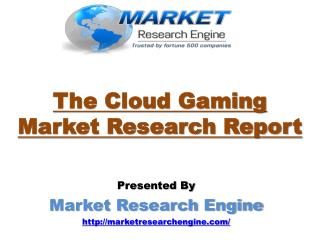 The Cloud Gaming Market is Expected to Grow at a CAGR of 33.7% during the period 2015-2020 � By Market Research Engine