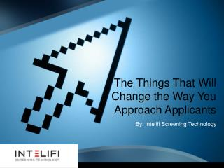The Things Will Change the Way You Approach Applicant