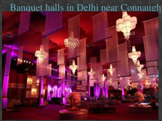 Banquet halls in delhi near connaught place