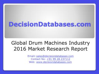 Global Drum Machines Industry: Market research, Company Assessment and Industry Analysis 2016