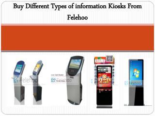 Buy Different types of information kiosks From Felehoo