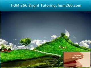 HUM 266 Bright Tutoring/hum266.com