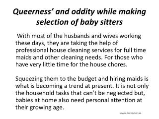 Queerness' and oddity while making selection of baby sitters