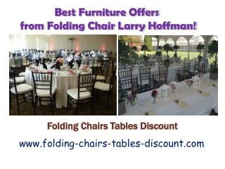 Best Furniture Offers from Folding Chair Larry Hoffman!