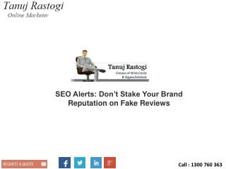 SEO Alerts: Don't Stake Your Brand Reputation on Fake Reviews