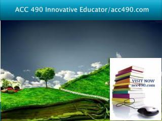 ACC 490 Innovative Educator/acc490.com