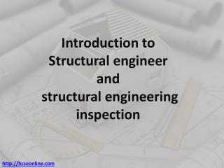 Introduction to structural engineer and structural engineering inspection