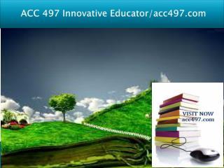ACC 497 Innovative Educator/acc497.com