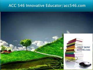 ACC 546 Innovative Educator/acc546.com