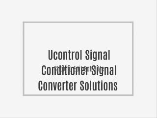 Ucontrol Signal Conditioner Signal Converter Solutions