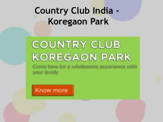 Country Club India - Koregaon Park