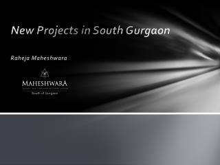 New Projects in South Gurgaon