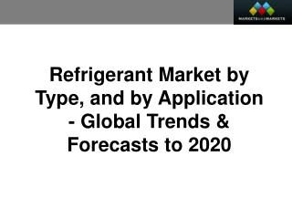 Refrigerant Market worth $21 Billion by 2020