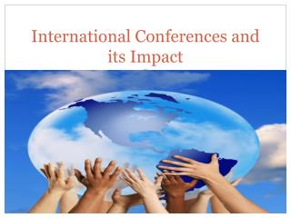 International Conferences and its Impact