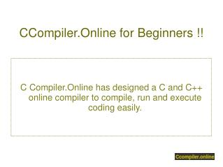 CCompiler.Online to Compile and Execute !!