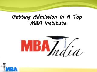 Getting Admission In A Top MBA Institute