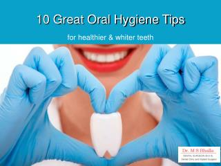 10 Great Oral Hygiene Tips for for healthier & whiter teeth