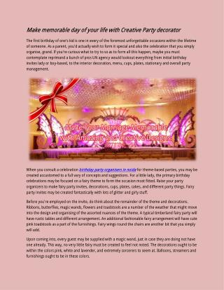 Make memorable day of your life with Creative Party decorator