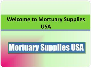 Mortuary Equipment and Funeral Home Supplies in USA