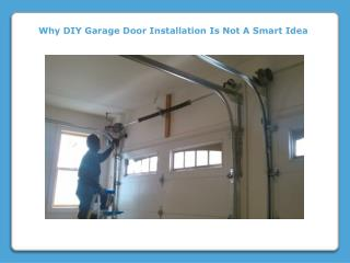 Why DIY Garage Door Installation Is Not A Smart Idea