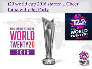 t20 World Cup 2016 Started....Cheer India With Big Party