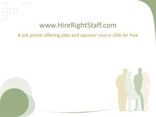 A Job Portal Offering Jobs and Sponsor Visa in USA for Free