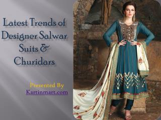 Latest Trends of Designer Salwar Suits & Churidars