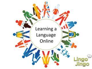 Learning a Language Online - Lingo Jingo