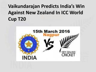 Vaikundarajan Predicts India's Win Against New Zealand In ICC World Cup T20