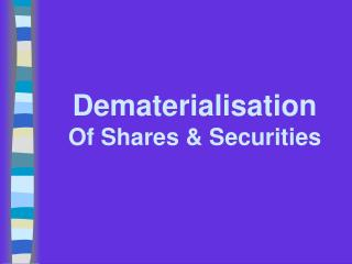Dematerialisation  Of Shares  Securities