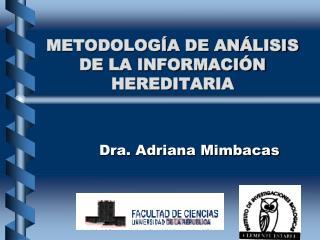 METODOLOG A DE AN LISIS DE LA INFORMACI N HEREDITARIA