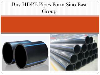 Buy HDPE Pipes Form Sino East Group