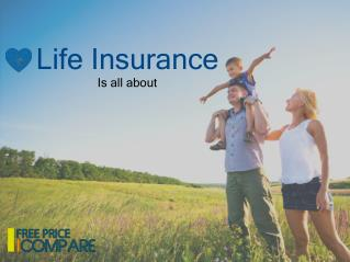 Life insurance is all about
