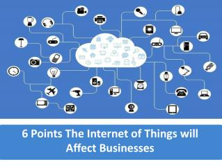 6 Points The Internet of Things will Affect Businesses