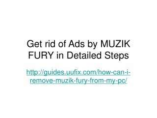 Get rid of ads by muzik fury in detailed steps