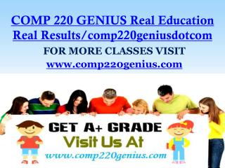 COMP 220 GENIUS Real Education Real Results/comp220geniusdotcom