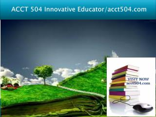 ACCT 504 Innovative Educator/acct504.com
