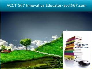 ACCT 567 Innovative Educator/acct567.com
