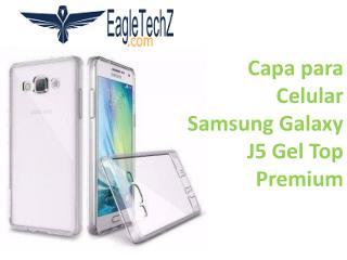 Capa para Celular Samsung Galaxy J5 Gel Top Premium na EagleTechz capas para celular