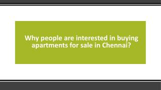 Why people are interested in buying apartments for sale in Chennai?
