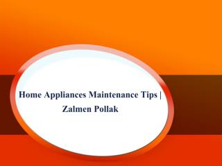Home Appliances Maintenance Tips | Zalmen Pollak