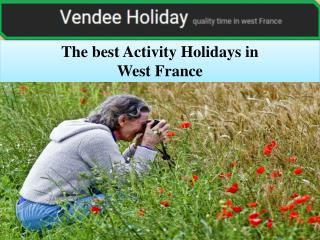 The best Activity Holidays in West France