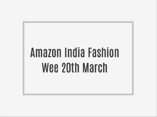 Amazon India Fashion Week From 16th to 20th March